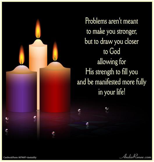 Problems draw closer to God